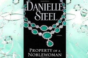 Danielle Steel: Property of a Noblewoman, παρουσίαση και περίληψη του βιβλίου