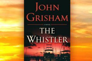 John Grisham: The Whistler, παρουσίαση και περίληψη του βιβλίου