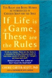 IF LIFE IS A GAME. THESE ARE THE RULES