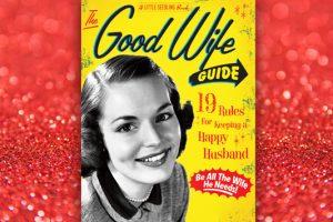 The Good Wife Guide, παρουσίαση και περίληψη του βιβλίου.