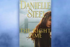 Βιβλίο της Danielle Steel: The Right Time, περίληψη και κριτική του βιβλίου.