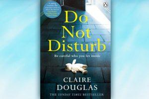 Βιβλίο της Claire Douglas: Do not Disturb, περίληψη και κριτική του βιβλίου.