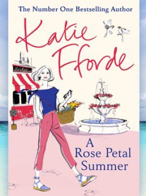 Βιβλίο της Katie Fforde: A Rose Petal Summer, περίληψη και κριτική του βιβλίου.