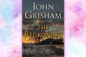 Βιβλίο του John Grisham: The Reckoning, περίληψη και κριτική του βιβλίου.