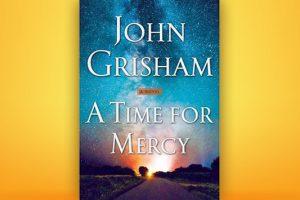 Βιβλίο του John Grisham: A time for mercy, περίληψη και κριτική του βιβλίου.